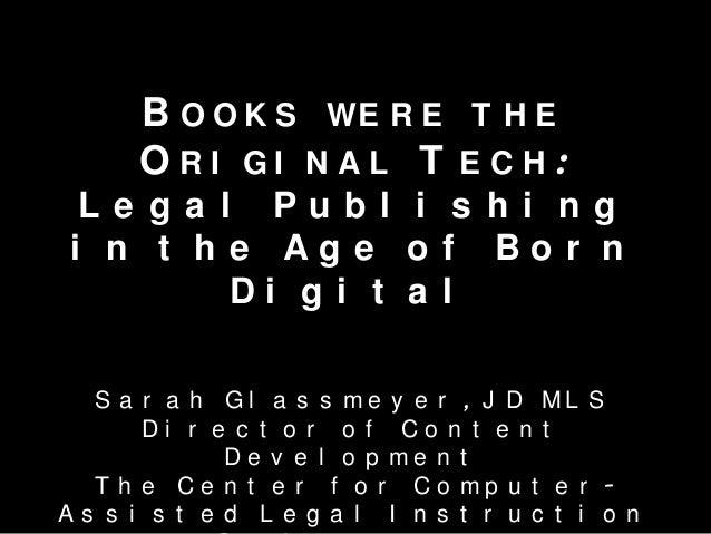 Books Were the Original Legal Tech - LawTechCamp Toronto 2013