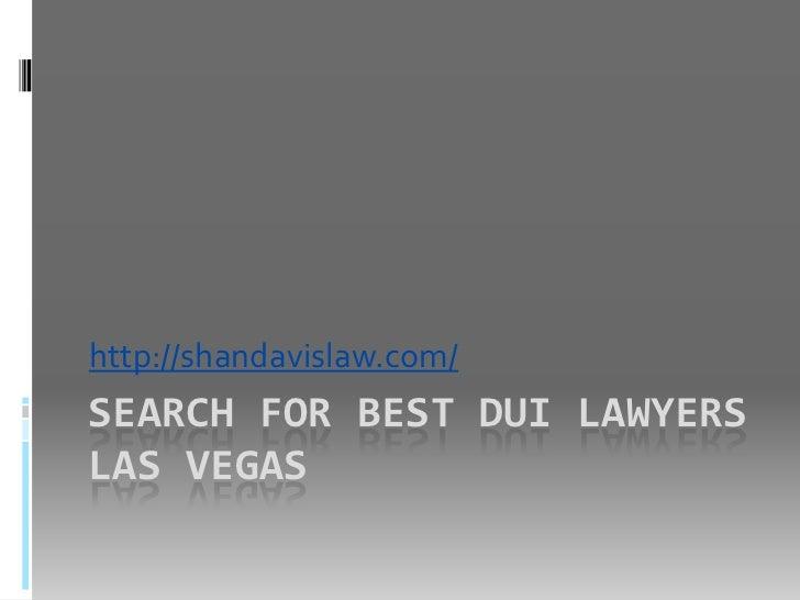 http://shandavislaw.com/SEARCH FOR BEST DUI LAWYERSLAS VEGAS