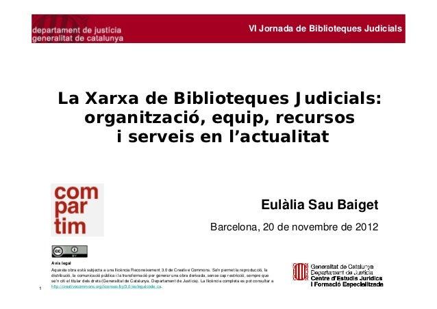 La xarxa de biblioteques judicials: organització, equip, recursos i serveis en l'actualitat