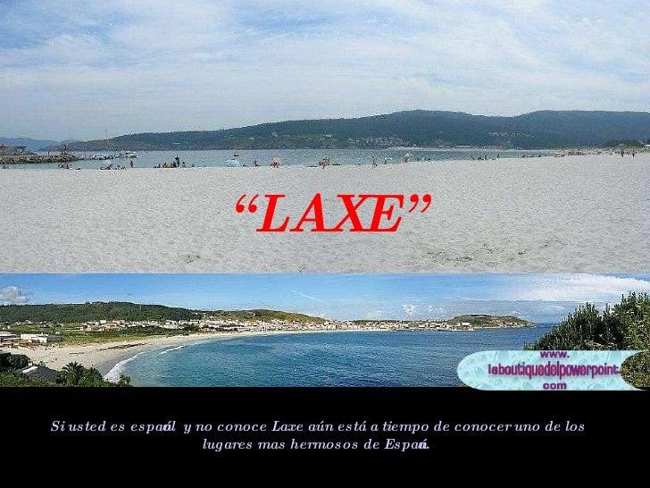 """Si usted es español  y no conoce Laxe aún está a tiempo de conocer uno de los lugares mas hermosos de España.   """" LAXE"""""""