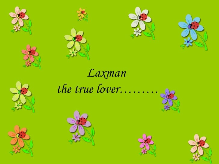 Laxman  the true lover………
