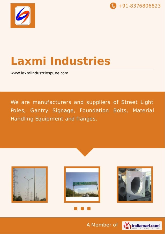 +91-8376806823  Laxmi Industries www.laxmiindustriespune.com  We are manufacturers and suppliers of Street Light Poles, Ga...