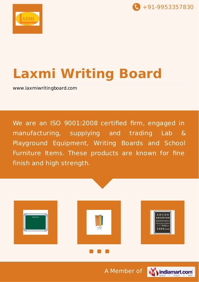 +91-9953357830  Laxmi Writing Board www.laxmiwritingboard.com  We are an ISO 9001:2008 certified firm, engaged in manufactur...