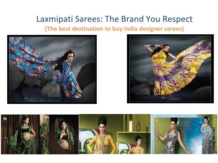 Laxmipati Sarees: The Brand You Respect   (The best destination to buy india designer sarees)