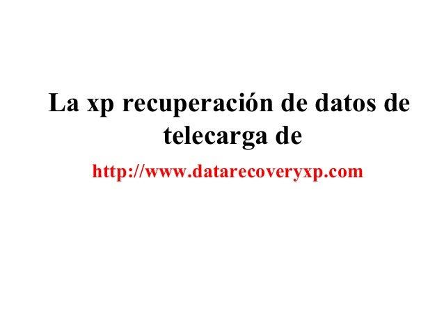 La xp recuperación de datos de telecarga de http://www.datarecoveryxp.com