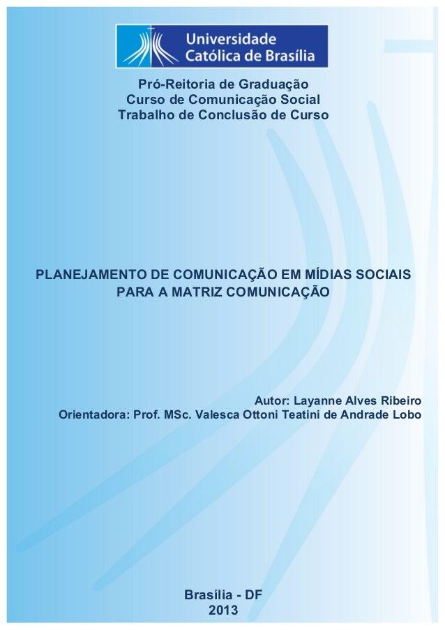 1      Pró-Reitoria de Graduação Curso de Comunicação Social Trabalho de Conclusão de Curso PLANEJAMENTO DE COMUNICAÇÃ...