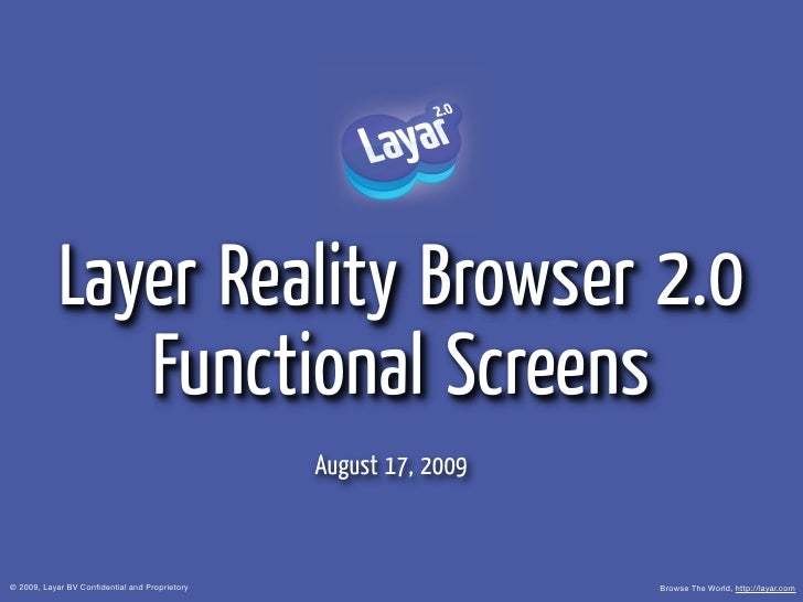 Layer Reality Browser 2.0               Functional Screens                                                August 17, 2009 ...