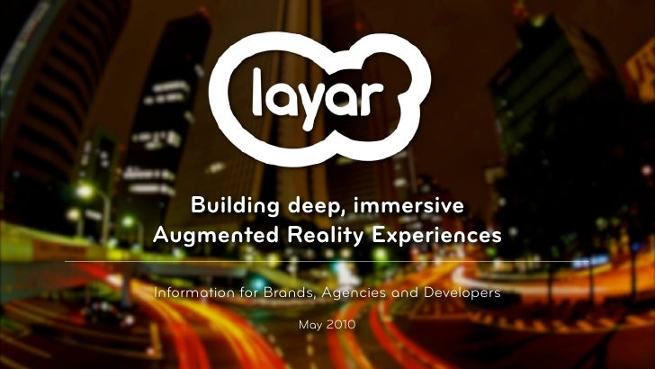 Building deep, immersive Augmented Reality Experiences  Information for Brands, Agencies and Developers                   ...
