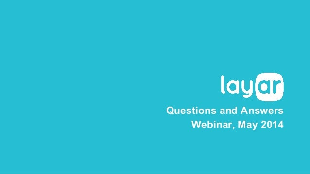 Questions and Answers Webinar, May 2014