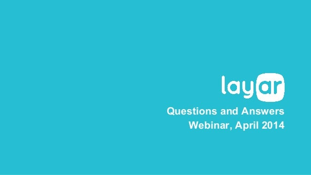 Layar April 24th 2014 Webinar - Monthly Q&A