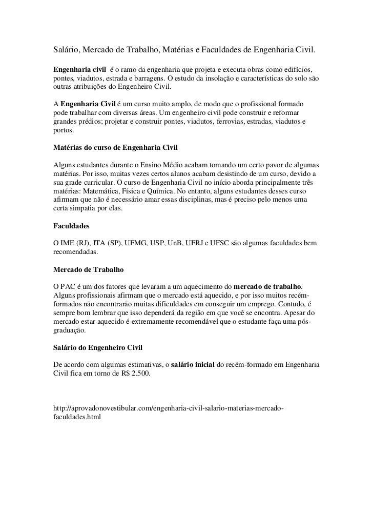 Salário, Mercado de Trabalho, Matérias e Faculdades de Engenharia Civil.Engenharia civil é o ramo da engenharia que projet...