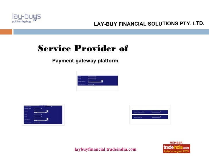 LAY-BUY FINANCIAL SOLUTIONS PTY. LTD.Service Provider of  Payment gateway platform                     roto1234          l...