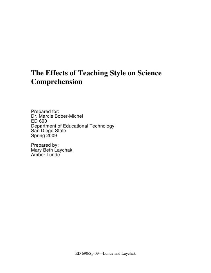 The Effects of Teaching Style on Science Comprehension   Prepared for: Dr. Marcie Bober-Michel ED 690 Department of Educat...