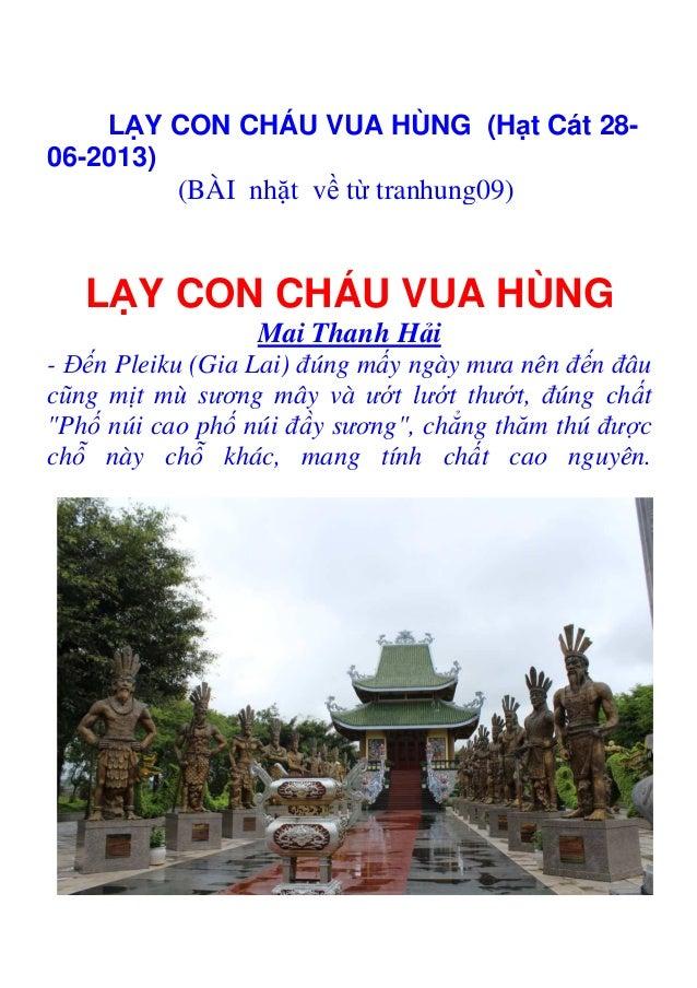 LẠY CON CHÁU VUA HÙNG (Hạt Cát 28- 06-2013) (BÀI nhặt về từ tranhung09) LẠY CON CHÁU VUA HÙNG Mai Thanh Hải - Đến Pleiku (...