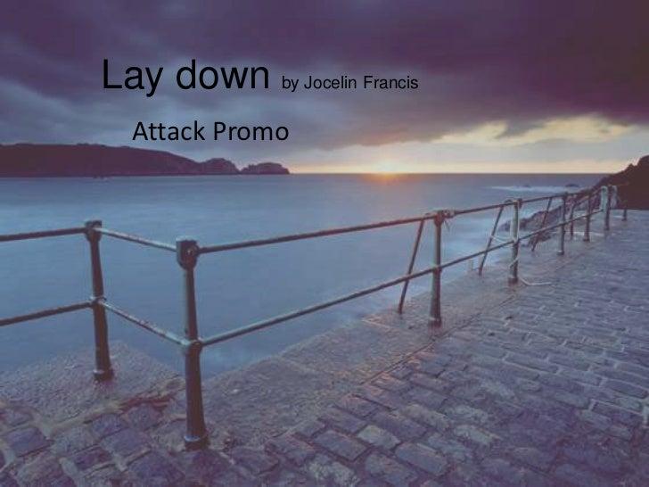 Lay down by Jocelin Francis  Attack Promo