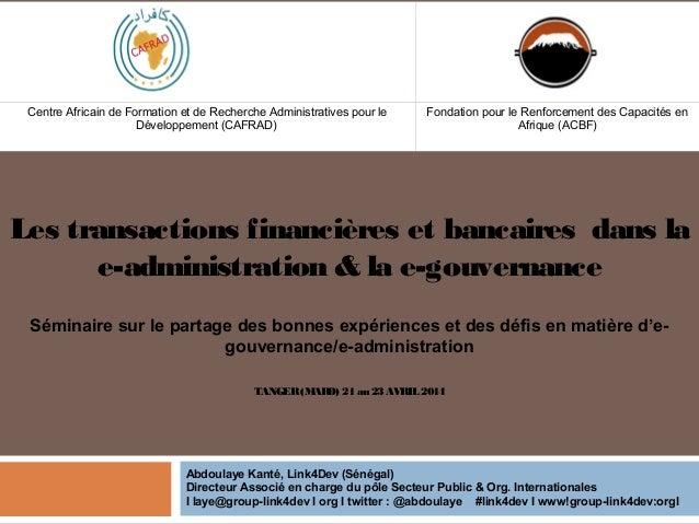 Les transactions financières et bancaires  dans la e-administration & la e-gouvernance  Séminaire sur le partage des bonnes expériences et des défis en matière d'e-gouvernance/e-administration