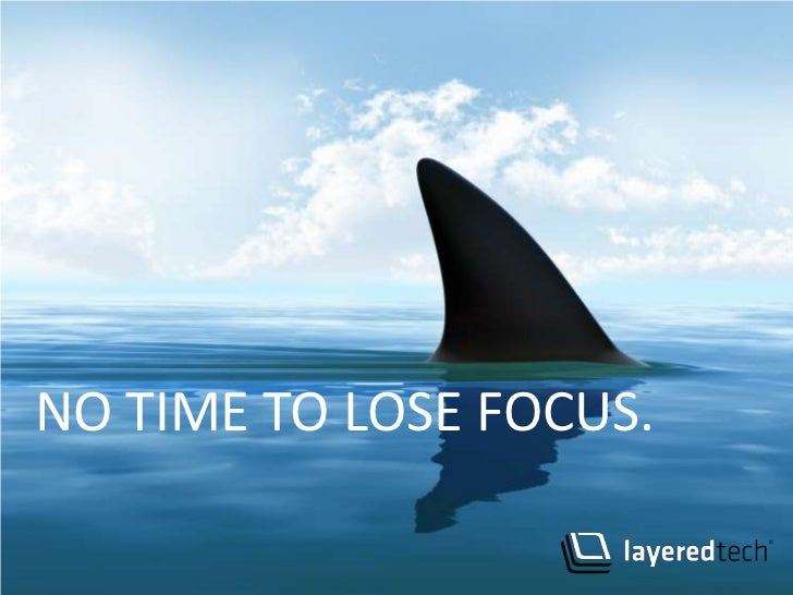 NO TIME TO LOSE FOCUS.<br />