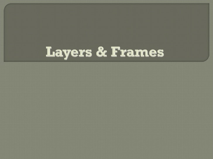Layers Frames