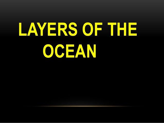 Layers of ocean
