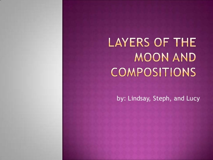Layers of the moon and compositions<br />by: Lindsay, Steph, and Lucy <br />