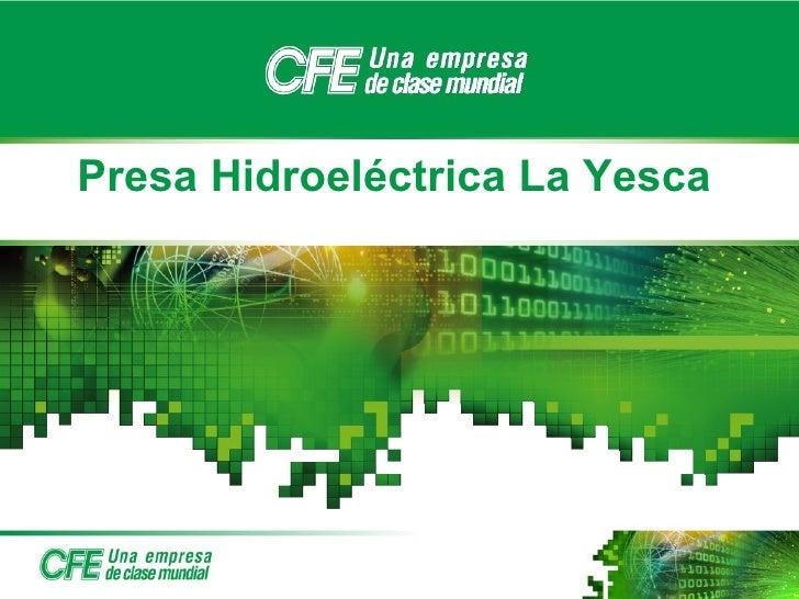 Presa Hidroeléctrica La Yesca