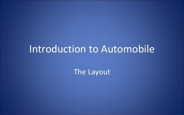 Introduction to Automobile         The Layout