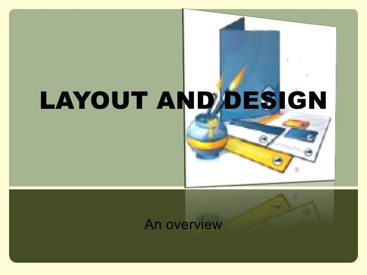 LAYOUT AND DESIGN An overview