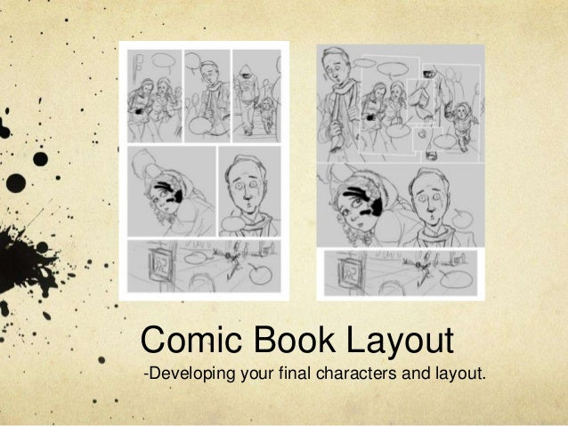 Comic Book Layout-Developing your final characters and layout.