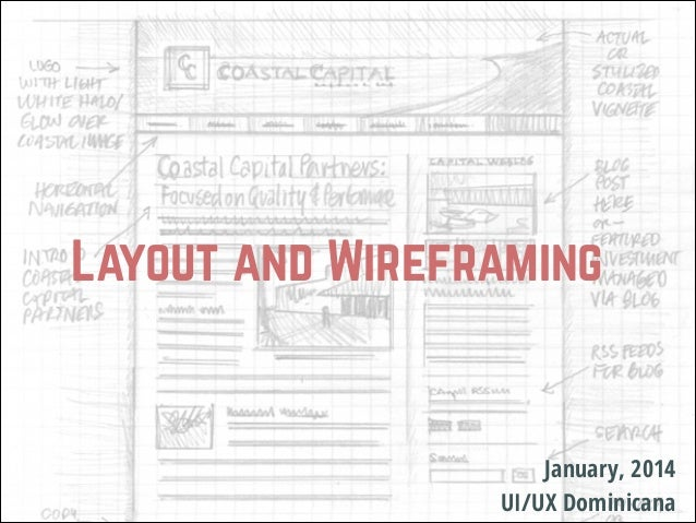 Layout and Wireframing  January, 2014 UI/UX Dominicana