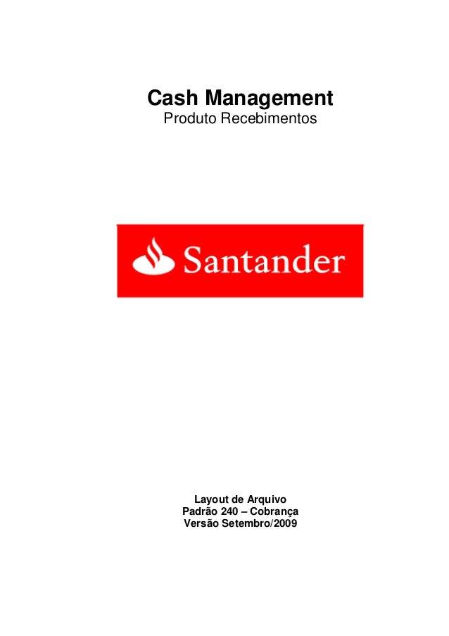 Cash ManagementProduto RecebimentosLayout de ArquivoPadrão 240 – CobrançaVersão Setembro/2009