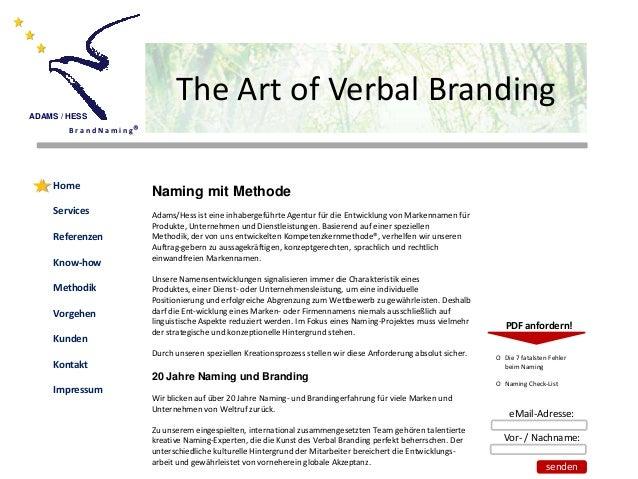 The Art of Verbal Branding ADAMS / HESS  B r a n d N a m i n g®  Home Services  Referenzen Know-how Methodik Vorgehen Kund...