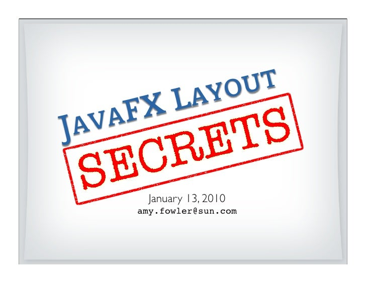 JavaFX Layout Secrets with Amy Fowler