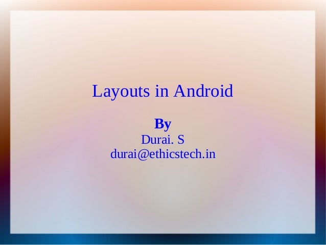 Layouts in android
