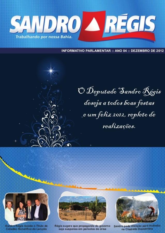 INFORMATIVO PARLAMENTAR :: ANO 04 :: DEZEMBRO DE 2012                                                 O Deputado Sandro Ré...