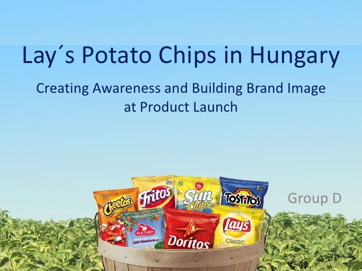 Lay´sPotato Chips in Hungary<br />CreatingAwareness and BuildingBrandImageat ProductLaunch<br />Group D<br />