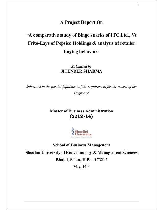 """1 A Project Report On """"A comparative study of Bingo snacks of ITC Ltd., Vs Frito-Lays of Pepsico Holdings & analysis of re..."""