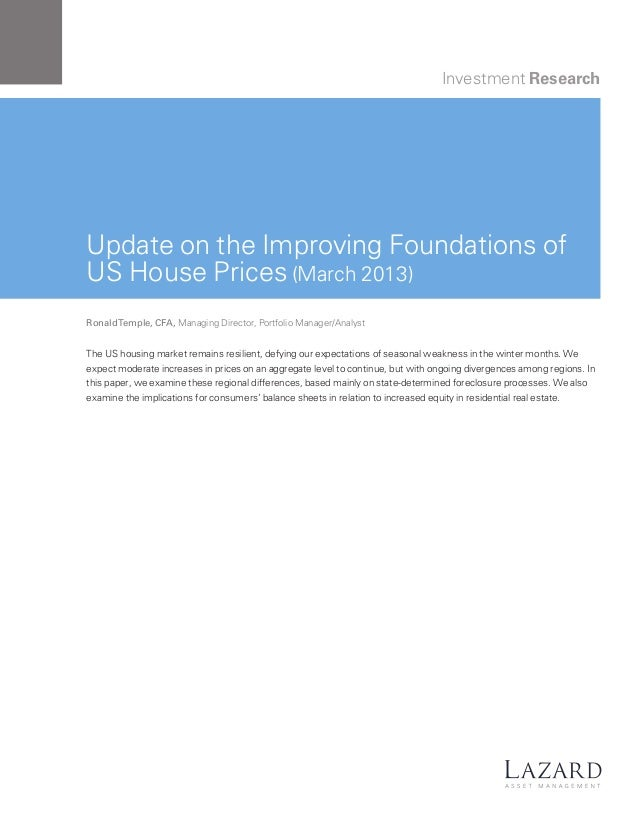 Lazard Investment Research: Update on the Improving Foundations of the US House Prices (March 2013)