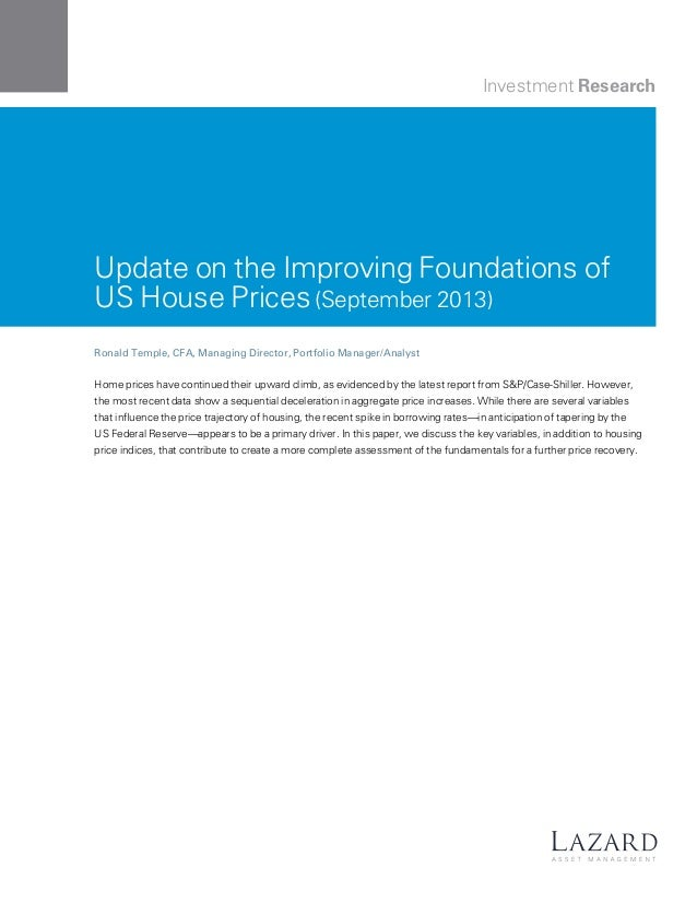 Lazard Investment Research: Update on the Improving Foundations of US House Prices (September 2013)