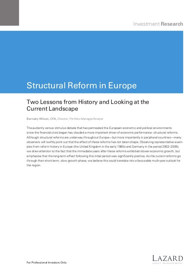 Lazard Investment Research: Structural Reform in Europe, Two Lessons from History and Looking at the Current Landscape.