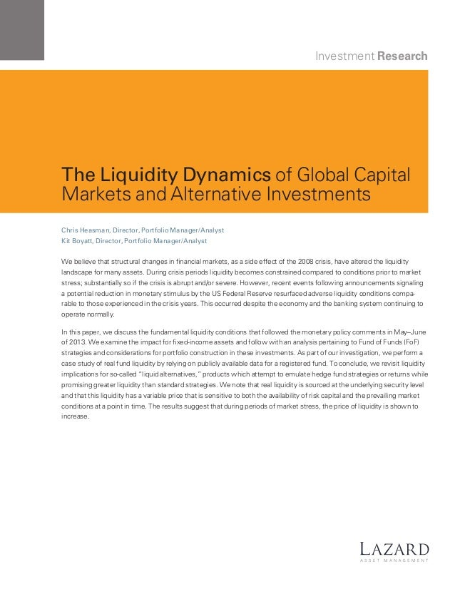 Investment Research  The Liquidity Dynamics of Global Capital Markets and Alternative Investments Chris Heasman, Director,...
