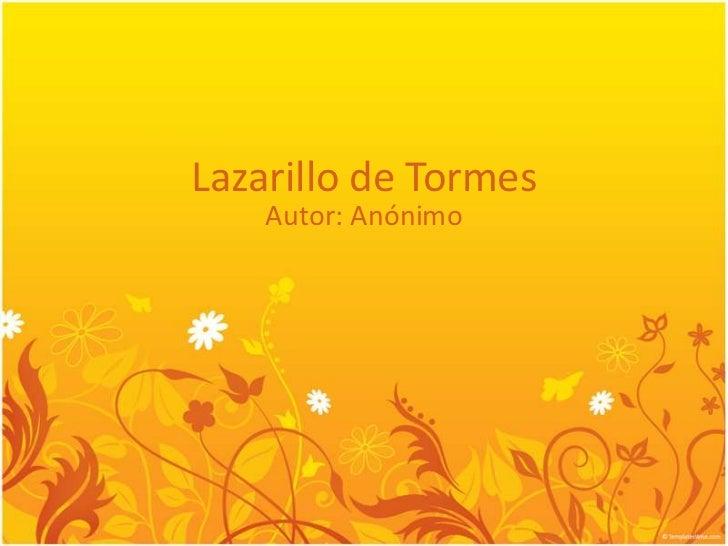 Lazarillo de Tormes<br />Autor: Anónimo<br />