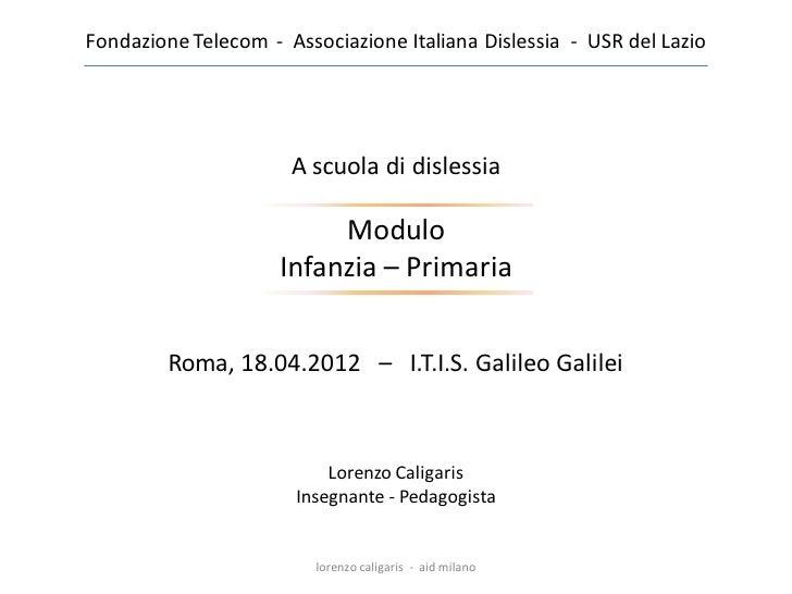 Fondazione Telecom - Associazione Italiana Dislessia - USR del Lazio                      A scuola di dislessia           ...