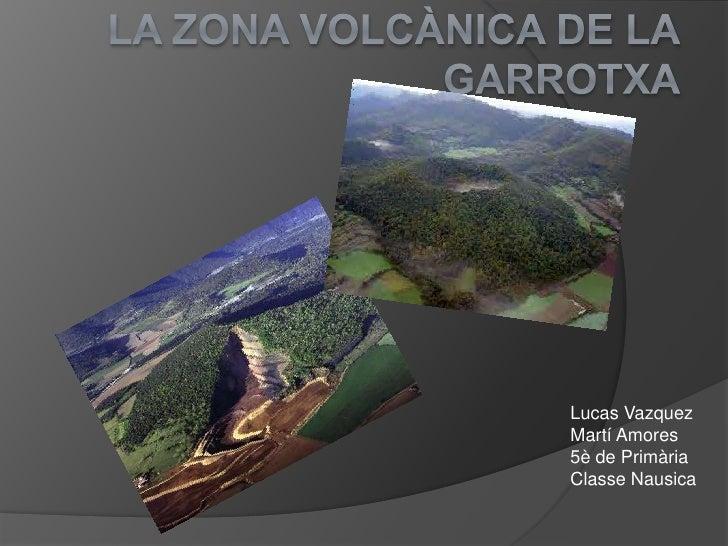 La zona volcanica de la garrotxa