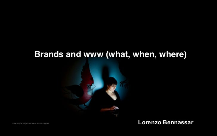Brands and www (what, when, where)Image by http://gabrielaherman.com/bloggers     Lorenzo Bennassar