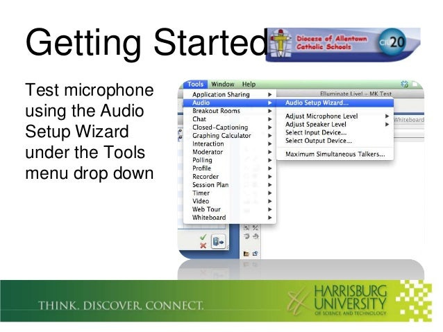 Getting StartedTest microphoneusing the AudioSetup Wizardunder the Toolsmenu drop down