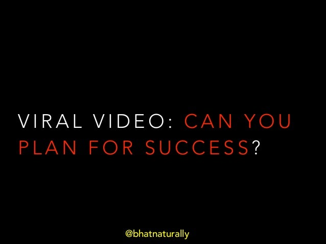 VIRAL VIDEO: CAN YOU PLAN FOR SUCCESS?  @bhatnaturally