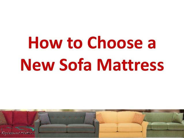 How to Choose a New Sofa Mattress