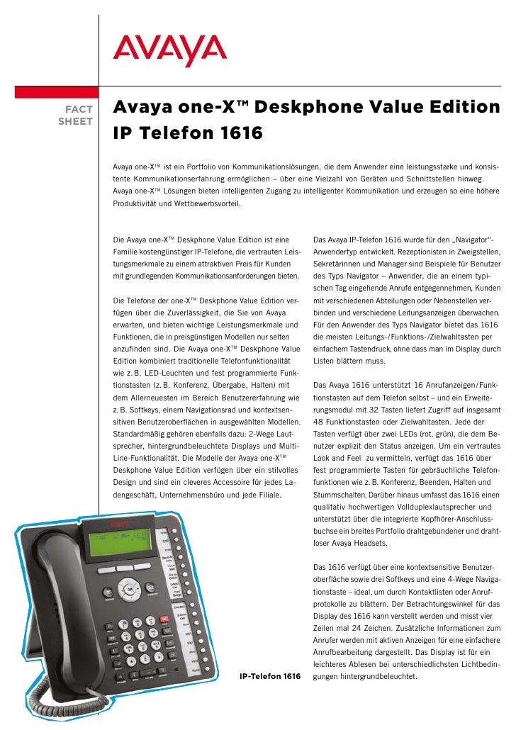 FACT   Avaya one-X™ Deskphone Value Edition SHEET         IP Telefon 1616         Avaya one-X TM ist ein Portfolio von Kom...