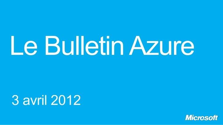 Le Bulletin Azure - épisode 6 - News & PHP sur Windows Azure