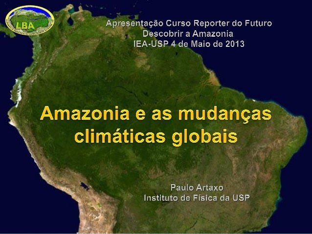 • Como a Amazônia funciona como uma entidade regional? (p. ex. cicloágua, ciclo carbono, nutrientes, radiação, biologia, d...